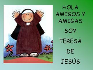 HOLA AMIGOS Y AMIGAS