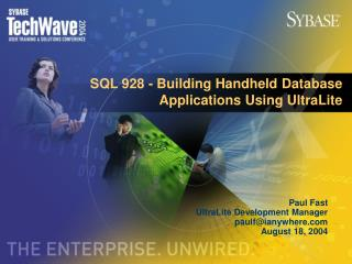 SQL 928 - Building Handheld Database Applications Using UltraLite