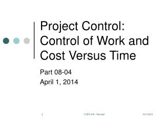 Project Control: Control of Work and Cost Versus Time