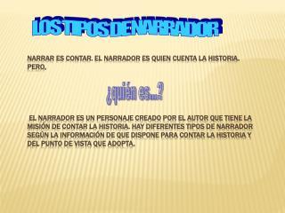 LOS TIPOS DE NARRADOR