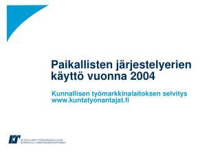 Paikallisten järjestelyerien  käyttö vuonna 2004