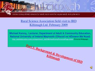 Rural Science Association field-visit to IRD Kiltimagh Ltd. February 2009