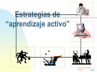 Estrategias de �aprendizaje activo�