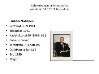 Kalevankangas  ja ilmatorjunta esitelmän 31.3.2014 tiivistelmä