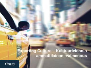 Exporting Culture – Kulttuuriviennin ammattilainen -valmennus