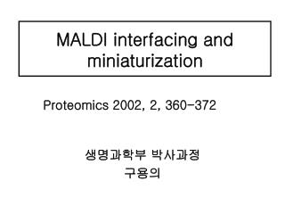 MALDI interfacing and miniaturization