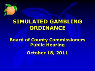 SIMULATED GAMBLING ORDINANCE Board of County Commissioners Public Hearing