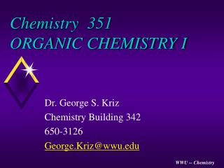 Chemistry  351 ORGANIC CHEMISTRY I