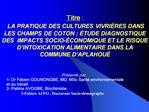 Titre :  LA PRATIQUE DES CULTURES VIVRI RES DANS LES CHAMPS DE COTON :  TUDE DIAGNOSTIQUE DES  IMPACTS SOCIO- CONOMIQUE