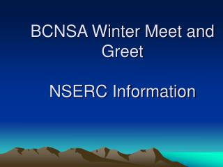BCNSA Winter Meet and Greet NSERC Information