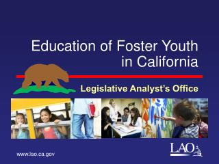 Education of Foster Youth in California