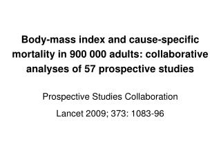 Prospective Studies Collaboration Lancet 2009; 373: 1083-96