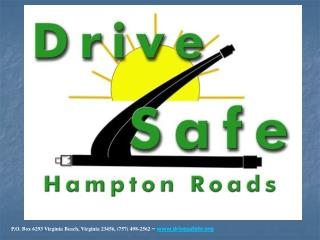P.O. Box 6293 Virginia Beach, Virginia 23456, (757) 498-2562  –  drivesafehr
