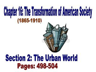 Chapter 16: The Transformation of American Society