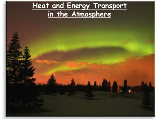 Heat and Energy Transport  in the Atmosphere