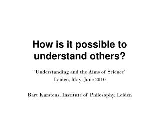 How is it possible to understand others?