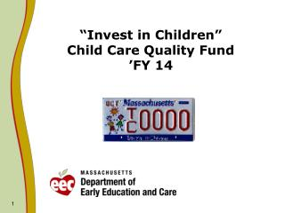 """Invest in Children""  Child Care Quality Fund 'FY 14"