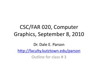 CSC/FAR 020, Computer Graphics, September 8, 2010