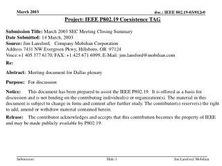 Project: IEEE P802.19 Coexistence TAG Submission Title:  March 2003 SEC Meeting  Closing Summary
