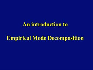 An introduction to   Empirical Mode Decomposition