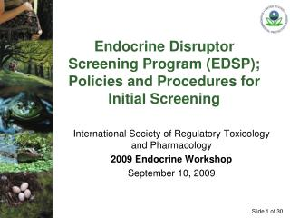 Endocrine Disruptor Screening Program (EDSP); Policies and Procedures for Initial Screening