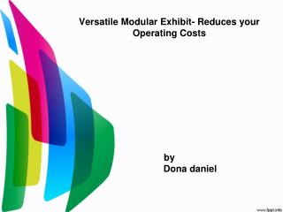 Versatile Modular Exhibit- Reduces your Operating Costs
