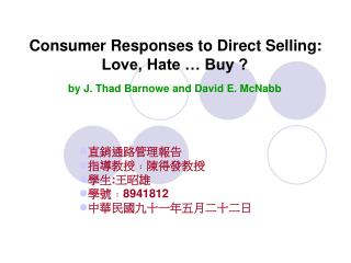 Consumer Responses to Direct Selling: Love, Hate … Buy ? by J. Thad Barnowe and David E. McNabb