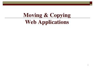 Moving & Copying  Web Applications