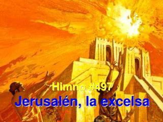 Himno #497 Jerusalén, la excelsa