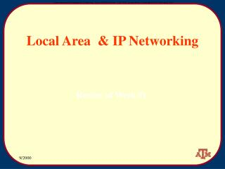 Local Area  & IP Networking