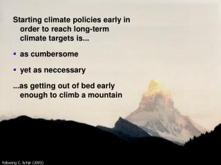 Starting climate policies early in order to reach long-term climate targets is...  as cumbersome