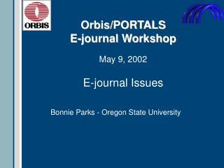 Orbis/PORTALS  E-journal Workshop May 9, 2002
