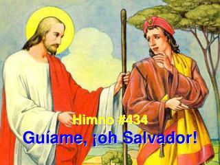 Himno #434 Guíame, ¡oh Salvador!