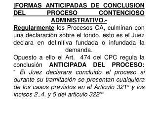 Recordemos que el Proceso en general incluido el CA consta de las siguientes etapas: