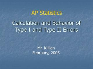 Calculation and Behavior of Type I and Type II Errors