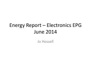 Energy Report – Electronics EPG June 2014