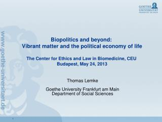 Thomas Lemke Goethe University Frankfurt am Main Department of Social Sciences