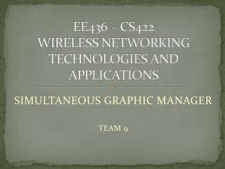 EE436 – CS422 WIRELESS NETWORKING TECHNOLOGIES AND APPLICATIONS