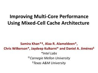 Improving Multi-Core Performance Using Mixed-Cell Cache Architecture