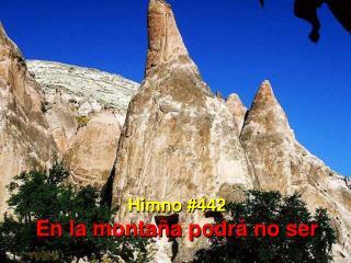 Himno #442 En la montaña podrá no ser