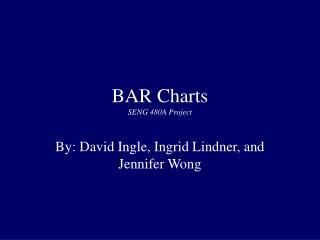 BAR Charts SENG 480A Project