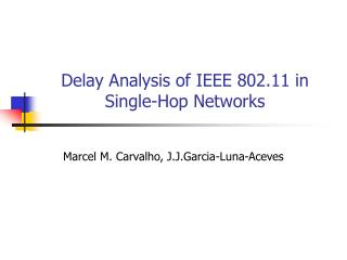 Delay Analysis of IEEE 802.11 in Single-Hop Networks