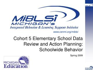 Cohort 5 Elementary School Data Review and Action Planning: Schoolwide Behavior