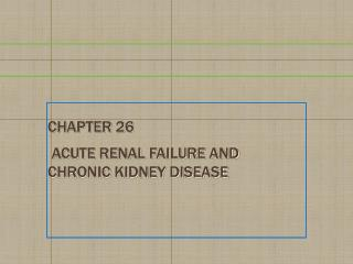 Chapter 26  Acute Renal Failure and Chronic Kidney Disease