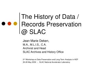 The History of Data / Records Preservation @ SLAC
