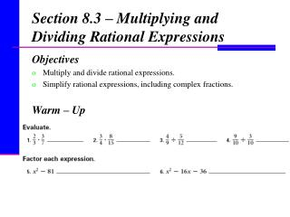 Section 8.3 – Multiplying and Dividing Rational Expressions