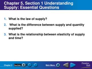Chapter 5, Section 1 Understanding Supply: Essential Questions