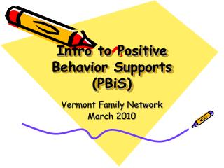 Intro to Positive Behavior Supports (PBiS)