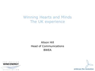 Winning Hearts and Minds The UK experience