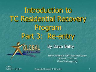 Introduction to  TC Residential Recovery Program  Part 3:  Re-entry